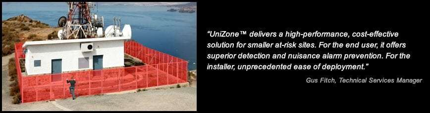 UniZone™ delivers a high-performance, cost-effective solution for smaller at-risk sites. For the end user, it offers superior detection and nuisance alarm prevention. For the installer, unprecedented ease of use. - Gus Fitch, Technical Services Manager